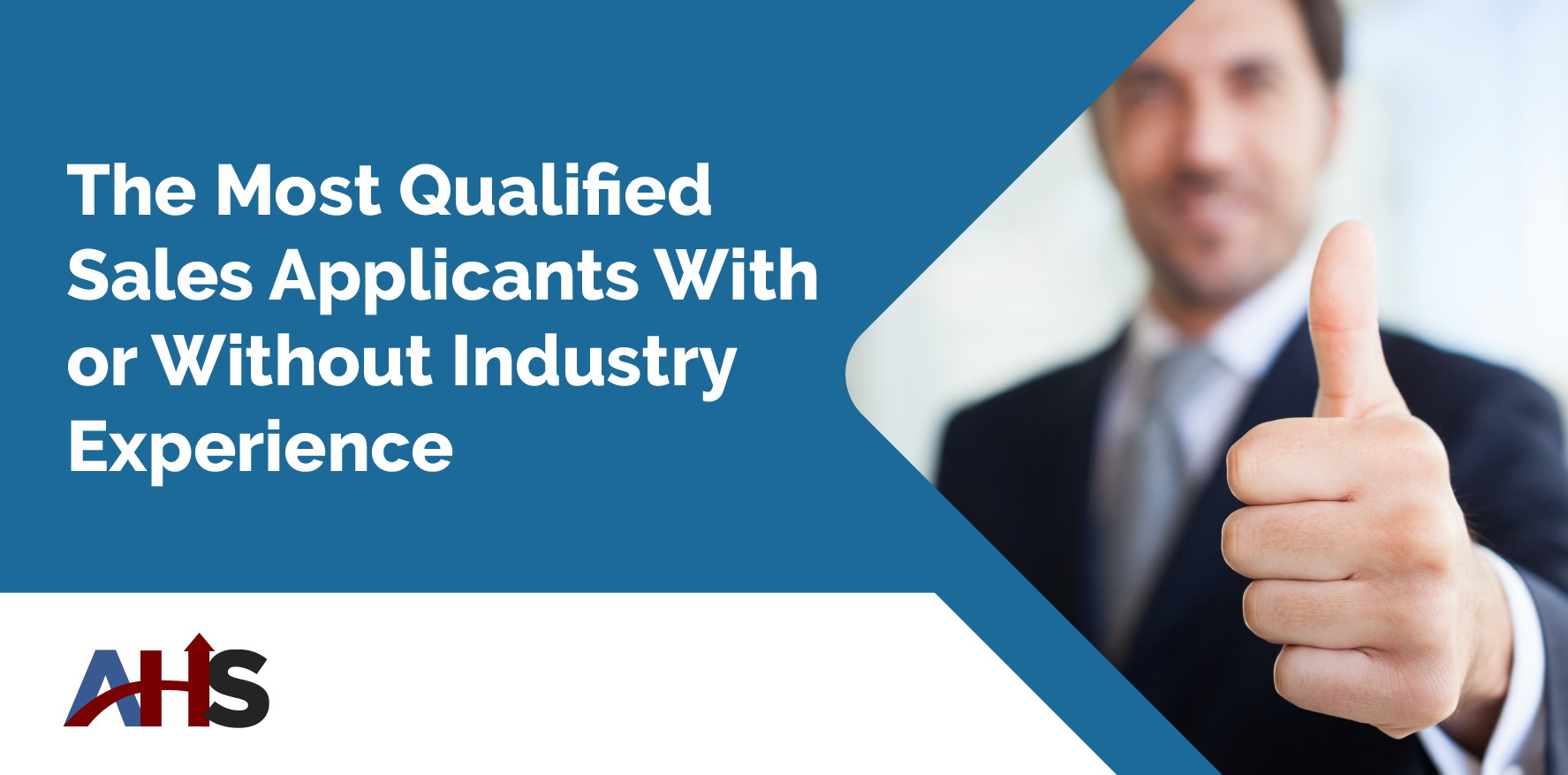 The Most Qualified Sales Applicants With or Without Industry Experience