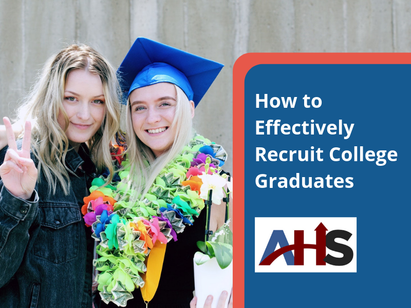 3 Effective College Graduate Recruiting Strategies