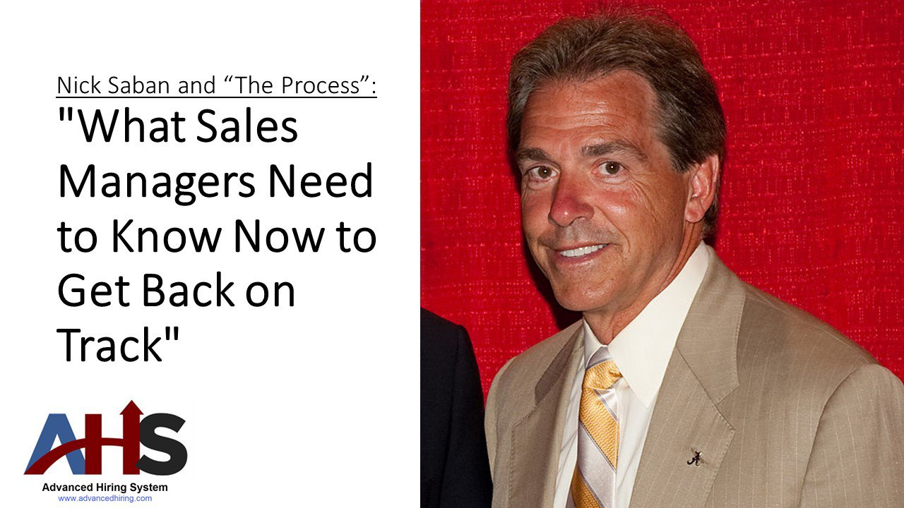 "Nick Saban and The Process  or ""What Sales Managers Need to Do to Get Back on Track"""