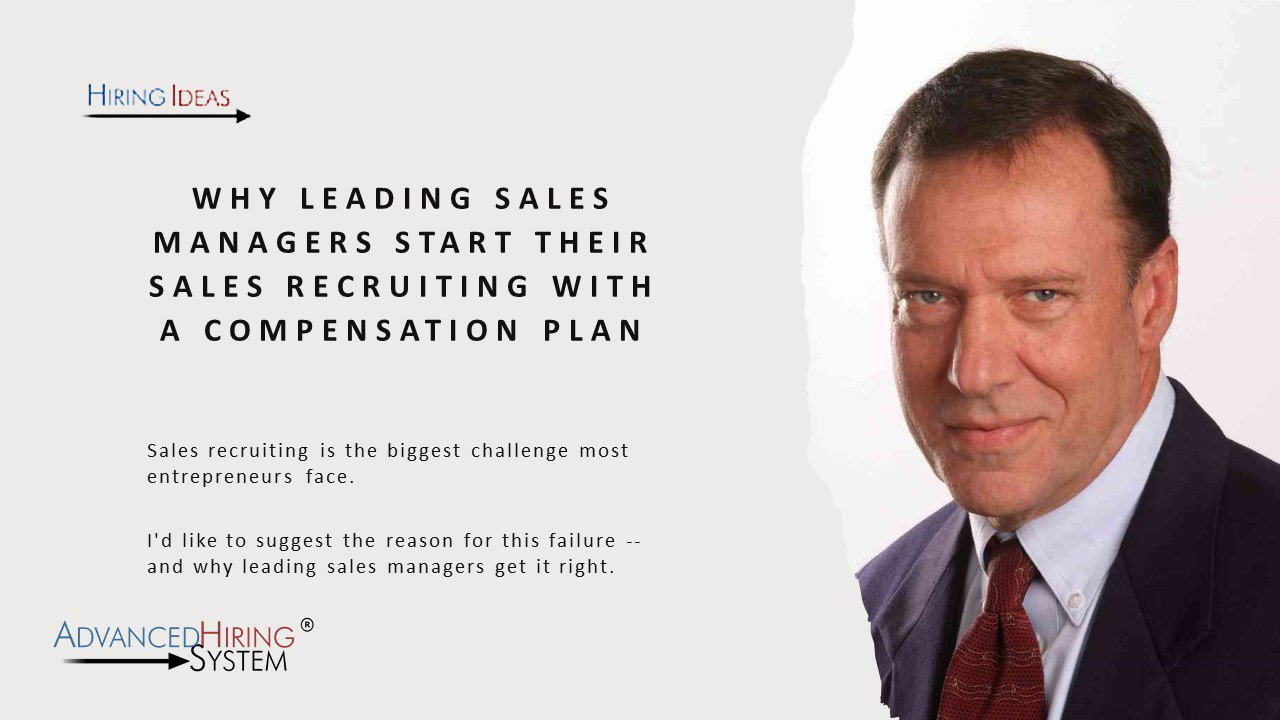 Why Leading Sales Managers Start Their Sales Recruiting With a Compensation Plan