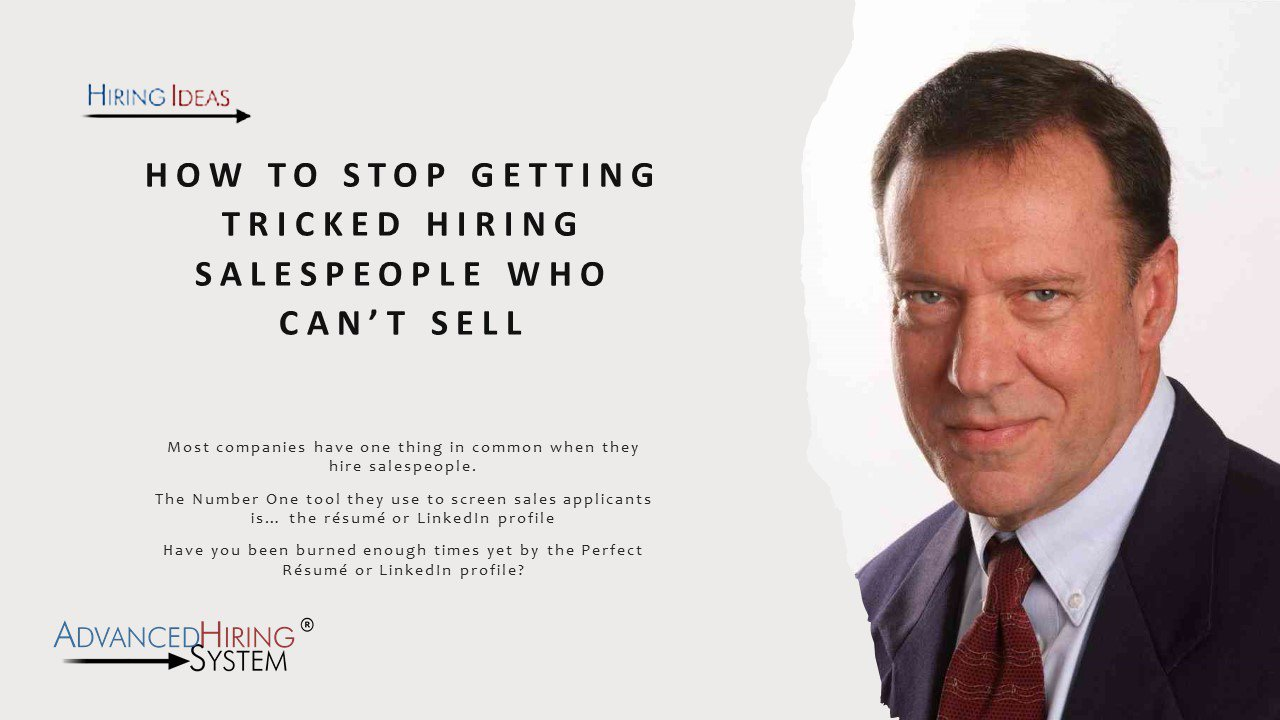 How to Stop Getting Tricked Hiring Salespeople Who Can't Sell